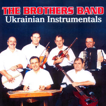 Ukrainian Instrumentals - The Brothers Band<br>BRCD 2053