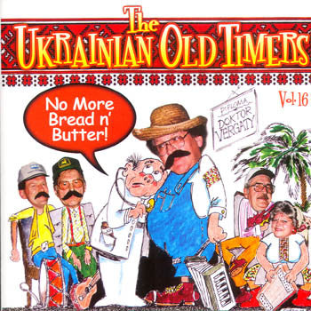 No More Bread N' Butter - Ukrainian Old Timers<br>BRCD 2072
