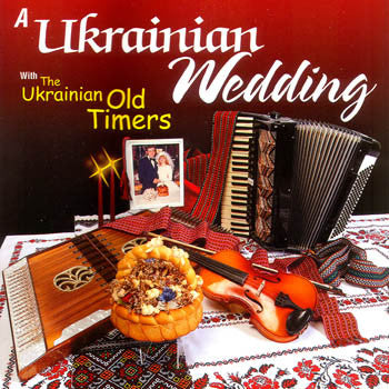 Ukrainian Wedding - Ukrainian Old Timers<br>BRCD 2084