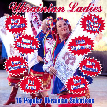 16 Popular Ukrainian Selections - Ukrainian Ladies<br>BRCD 2094
