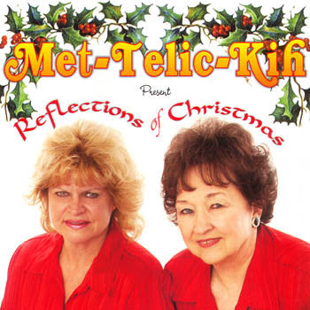 REFLECTIONS OF CHRISTMAS - Met-Telic-Kih<br>BRCD 2103