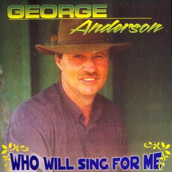 Who Will Sing For Me - George Anderson<br>CRCD 6011