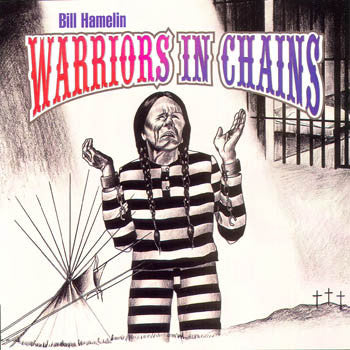 WARRIORS IN CHAINS - Bill Hamelin