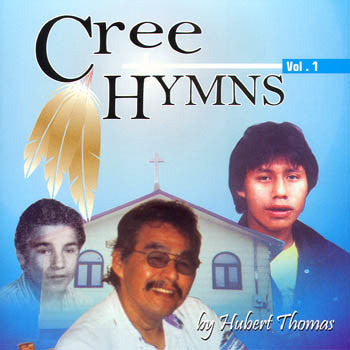 CREE HYMNS VOL.1 - Hubert Thomas<br>CRCD 6038