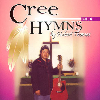 CREE HYMNS VOL.4 - Hubert Thomas<br>CRCD 6041