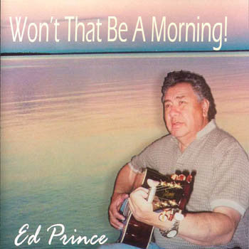 WON'T THAT BE A MORNING - Ed Prince