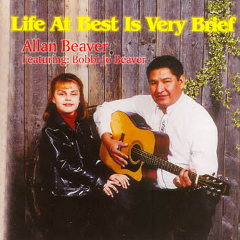 LIFE AT BEST IS VERY BRIEF - Allan Beaver<br>CRCD 6048