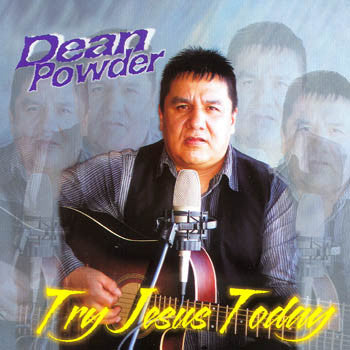 Try Jesus Today - Dean Powder