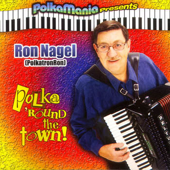 Polka Round the Town - Ron Nagel<BR>pmcd 9000