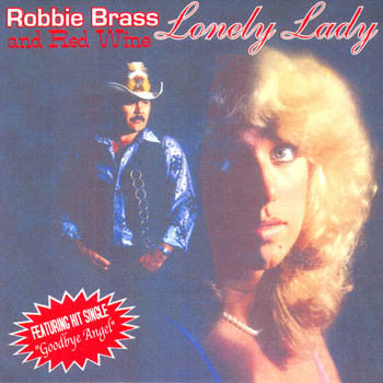 Lonely Lady - Robbie Brass & Red Wine<BR>SSCD 4046