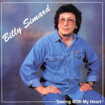 SEEING WITH MY HEART - Billy Simard