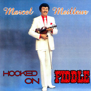 Hooked On Fiddle - Marcel Meilleur