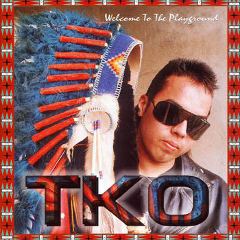 WELCOME TO THE PLAYGROUND - TKO<BR>sscd 4337