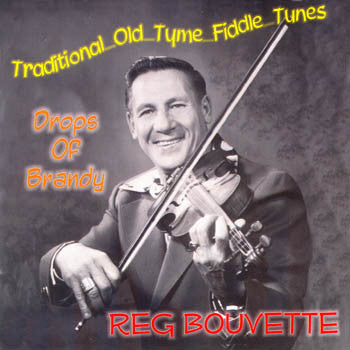 Drops Of Brandy - Reg Bouvette<br>sscd 436
