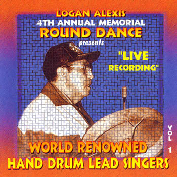Logan Alexis Vol 1 - Annual Memorial Round Dance<br>sscd 4388