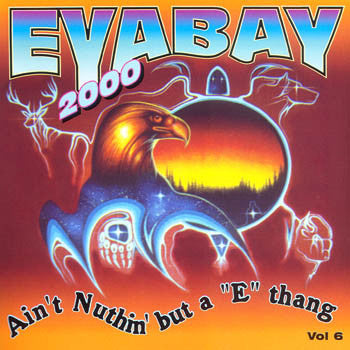 AIN'T NUTHIN' BUT A 'E' THANG VOL.6 - Eyabay<br>sscd 4397
