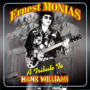 Tribute To Hank Williams - Ernest Monias<BR>SSCD 4429
