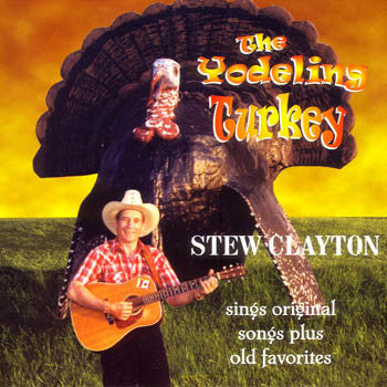 YODELING TURKEY - Stew Clayton<BR>SSCD 4445