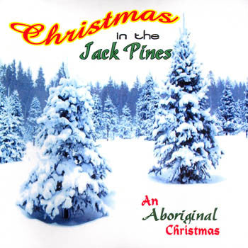 CHRISTMAS IN THE JACK PINES - Various Artists<br>sscd 4485