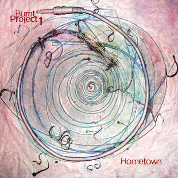 Hometown - Burnt-Project 1<BR>sscd 4486