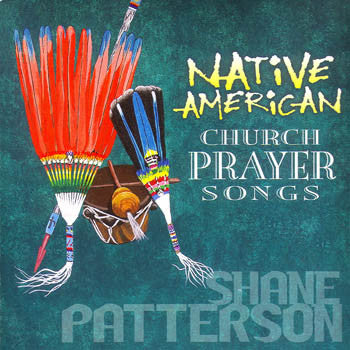 NATIVE AMERICAN CHURCH PRAYER SONGS - Shane Patterson<BR>sscd 4487