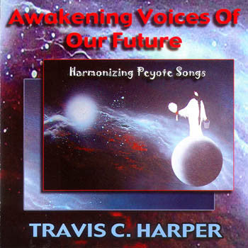 AWAKENING VOICES OF OUR FUTURE - Travis Harper<BR>sscd 4489