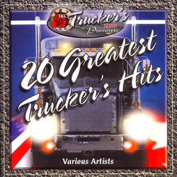 20 GREATEST TRUCKER'S HITS<BR>sscd 4495