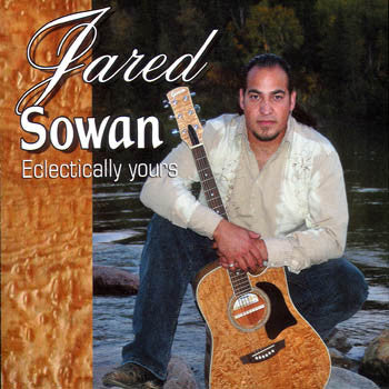 ECLECTICALLY YOURS - Jared Sowan