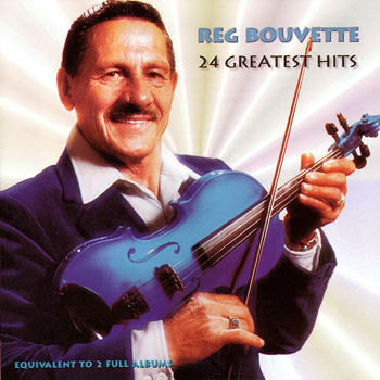 24 Greatest Hits - Reg Bouvette<br>sscd 503