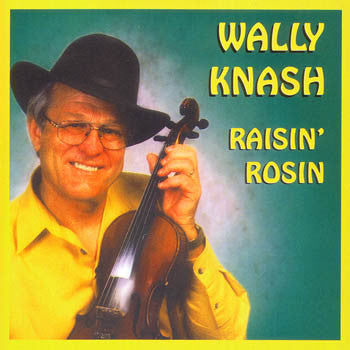 Rasin' Rosin - Wally Knash<br>sscd 507