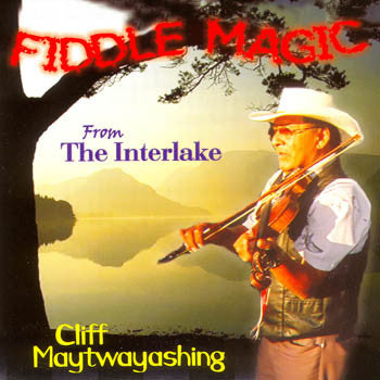 Fiddle Magic From The Interlake - Cliff Maytwaywashing<br>sscd 522