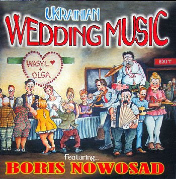 Ukrainian Wedding Music Featuring Boris Nowosad<br>BRCD 2015