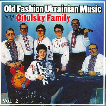 Old Fashioned Ukrainian Music - The Citulsky's<BR>brcd 2017