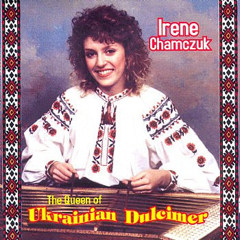 Queen Of Ukrainian Dulcimer - Irene Chamczuk