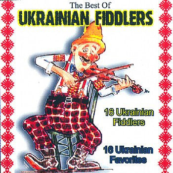 Best Of The Ukrainian Fiddlers - Various Artists<BR>BRCD 2049