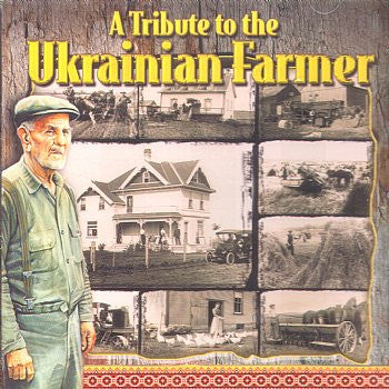 A Tribute to the Ukrainian Farmer - The Ukrainian Oldtimers