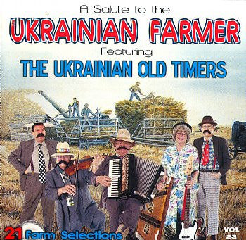 A Salute To The Ukrainian Farmers - Ukrainian Oldtimers