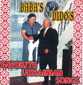 Favorite Ukrainian Songs Baba's & Dido's<br>BRCD 2117