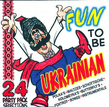 "Fun To Be Ukrainian ""Party Pack"" - Various Artists"