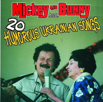 Humorous Ukrainian Songs - The Legendary Mickey & Bunny<br>BRCD 2122