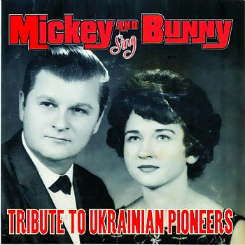 Tribute To Ukrainian Pioneers - The Legendary Mickey & Bunny<br>BRCD 2124