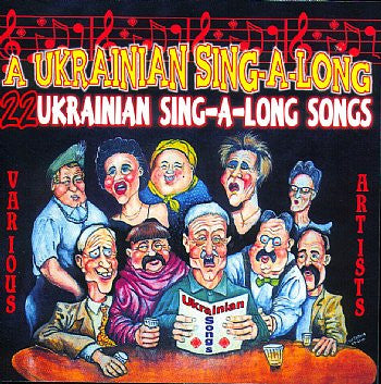 A Ukrainian Sing-A-Long - Various Artists<br>BRCD 2128