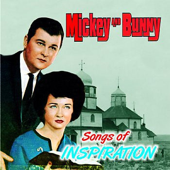 Songs Of Inspiration - The Legendary Mickey & Bunny,br>BRCD 2132