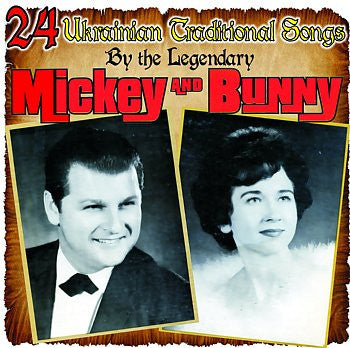 24 Traditional Songs All In Ukrainian - The Legendary Mickey & Bunny