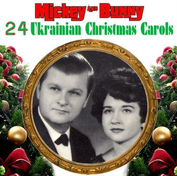 Ukrainian Carols - Mickey & Bunny<br>BRCD 2156