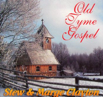 Old Tyme Gospel - Stew & Marge Clayton<br>CRCD 6015