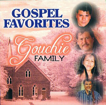 Gospel Favorites - Gouchie Family<br>CRCD 6056