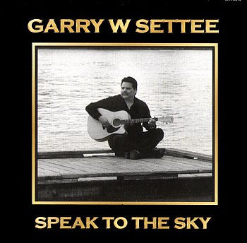 Speak To The Sky - Garry W. Settee<br>crcd 6062