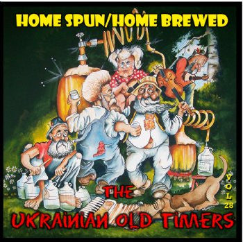 Home Spun Home Brewed - The Ukrainian Oldtimers<br>BRCD 2168