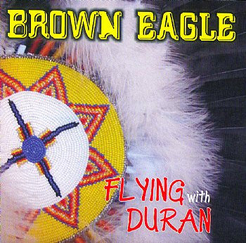 Flying With Duran Brown Eagle<BR>sscd 4582